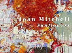JOAN MITCHELL Sunflowers 2008 Limited Edition Exhibition Catalogue BRAND NEW