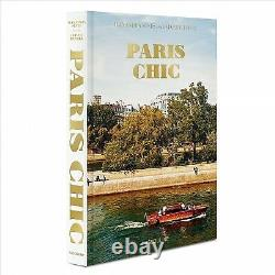 Paris Chic, Hardcover by Pilcher, Oliver (PHT) Senes, Alexandra, Brand New
