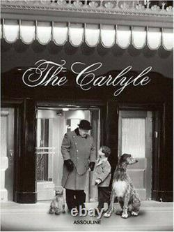 The Carlyle Book by Assouline 2007 Nick Foulkes BRAND NEW